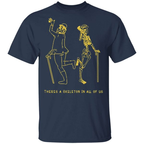 Merchboi There's A Skeleton In All Of Us T-Shirt