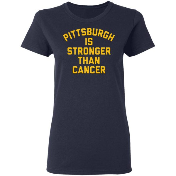 Pittsburgh is stronger than cancer T-Shirt