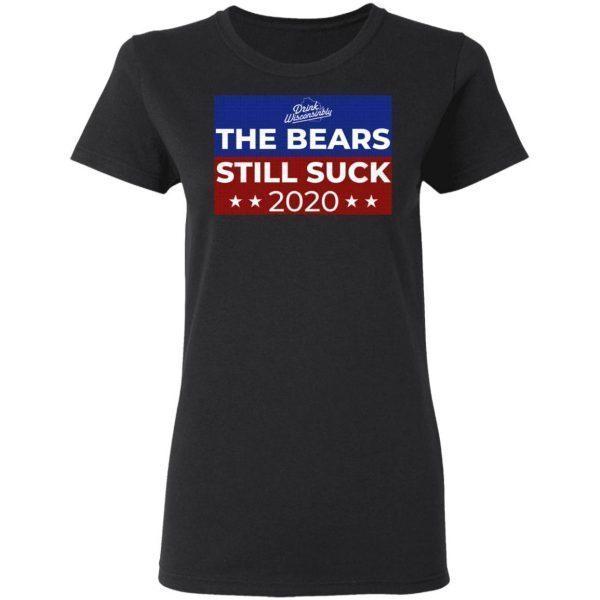 The Bears Still Suck 2020 T-Shirt