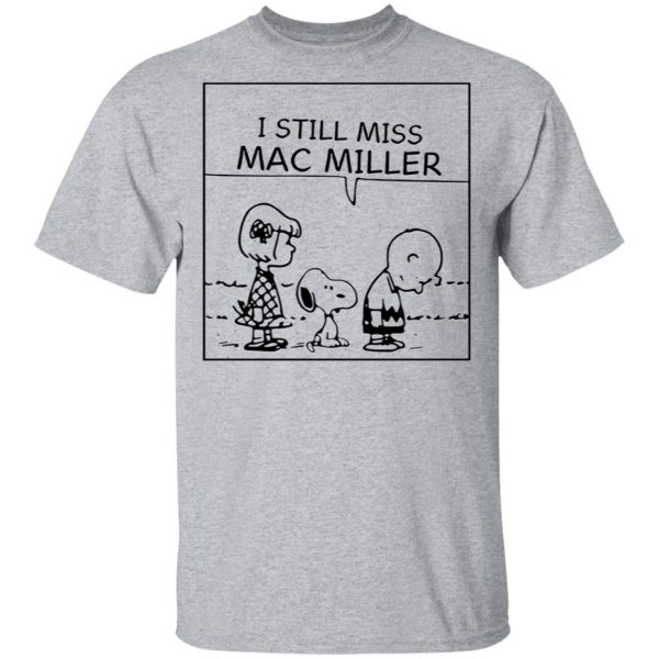 Snoopy I still miss Mac Miller T-Shirt