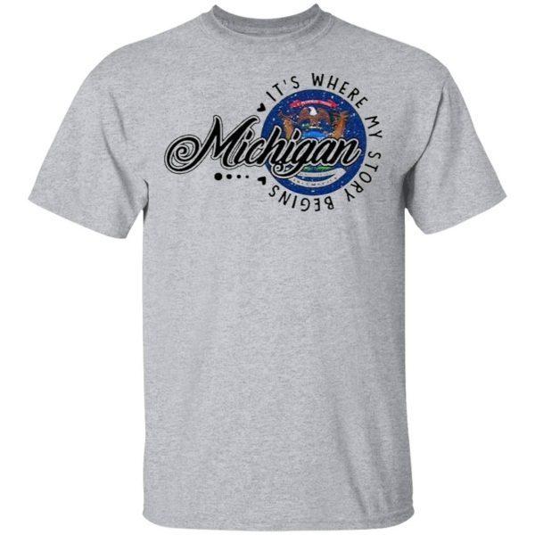 Michigan It's where My story begins T-Shirt