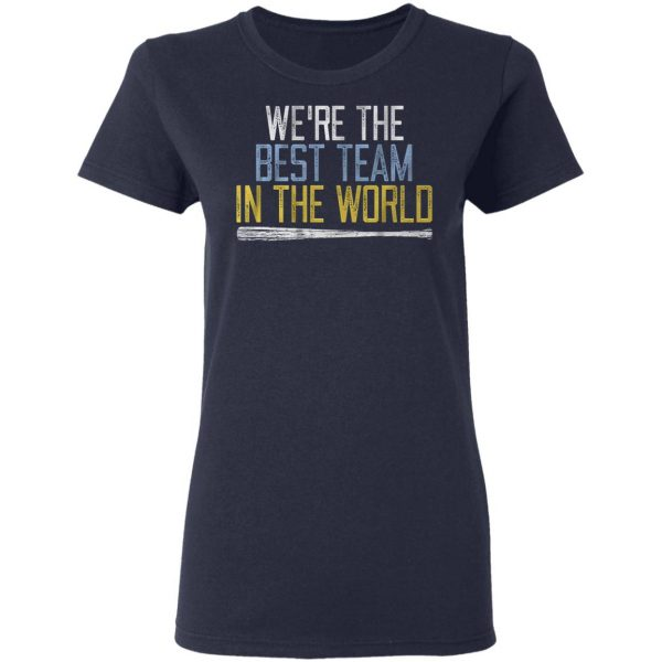 Were the best team in the world T-Shirt