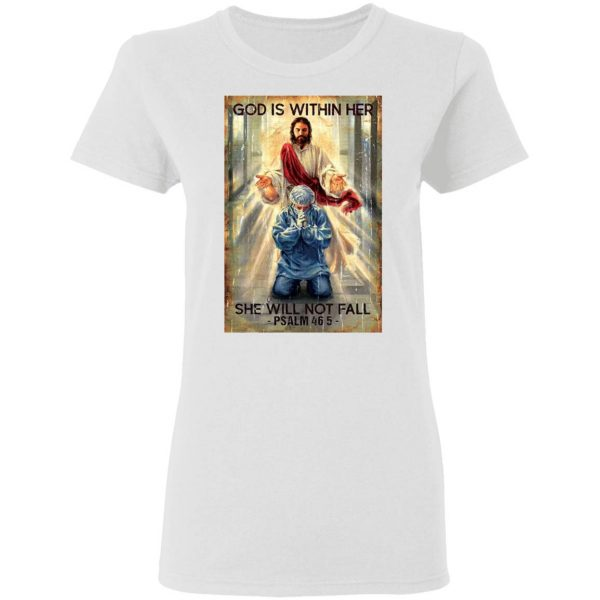 God Is Within Her She Will Not Fall Psalm 46 5 T-Shirt