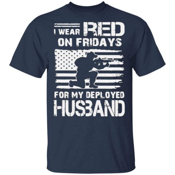 I Wear Red On Friday For My Deployed Husband T-Shirt