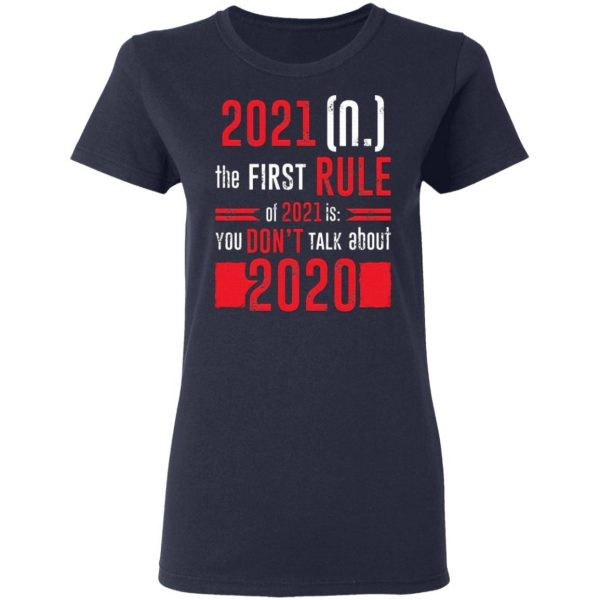 The First Rule Of 2021 Is You Don't Talk About 2020 Funny T-Shirt