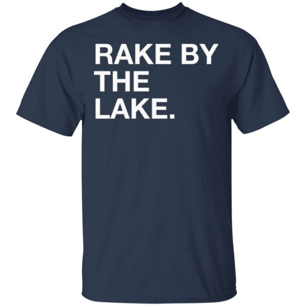 Rake By The Take T-Shirt
