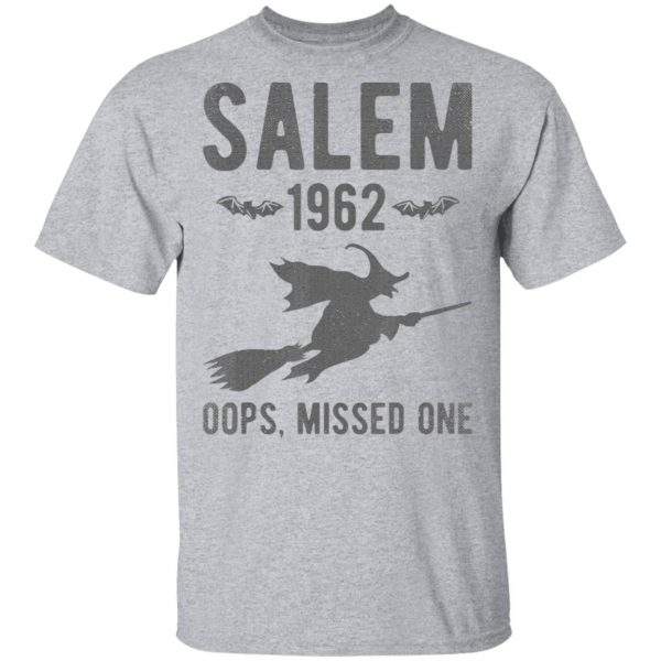 Oops Missed One Funny Salem Witch Grunge Halloween Gift T-Shirt