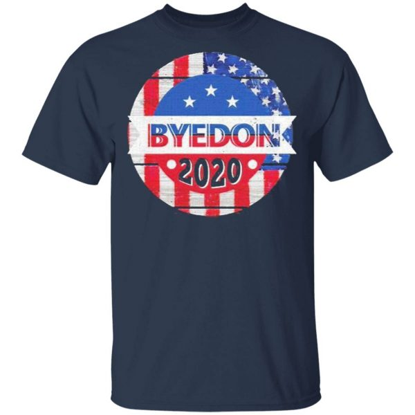 Byedon 2020 Election Donald Trump Hater Presidential Voter Politics Election T-Shirt