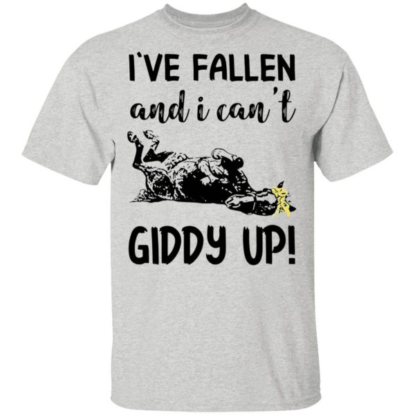 Horse Ive fallen and I cant Giddy up T-Shirt