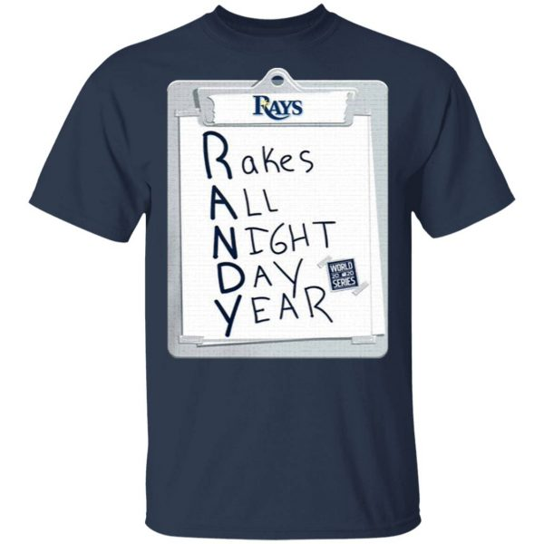 Tampa Bay Rays Randy Rakes All Night Day Year T-Shirt