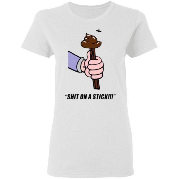 Shit On A Stick T-Shirt