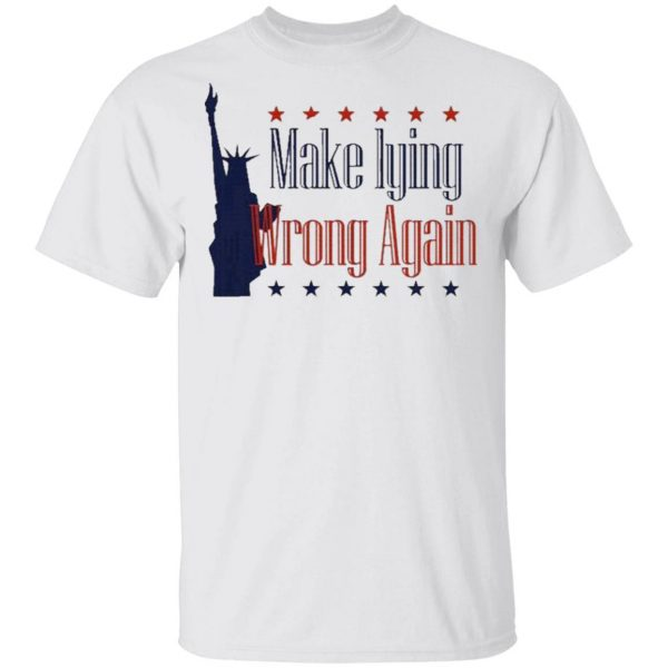 Make Lying Wrong Again Presidents 2020 T-Shirt