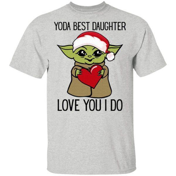 Yoda Best Daughter Love You I Do T-Shirt