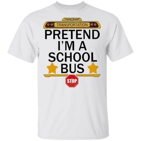 Transportation pretend I'm a school bus stop T-Shirt