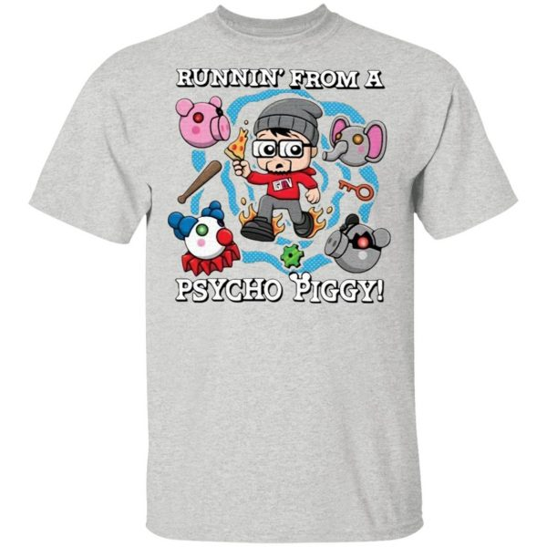 Runnin' From A Psycho Piggy T-Shirt