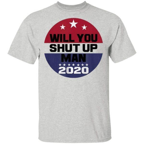Biden To Trump Will You Shut Up Man T-Shirt