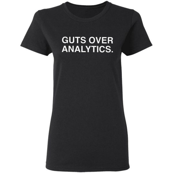 Guts Over Analytics T-Shirt