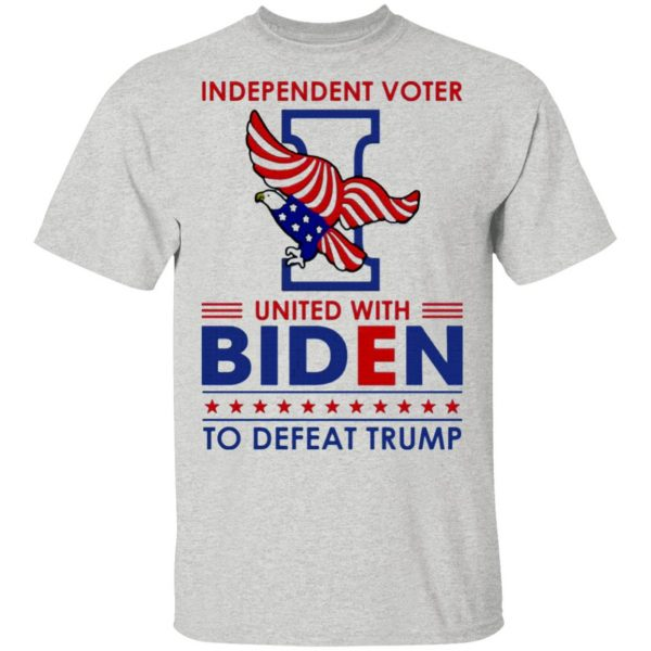 Independent Voter United with Biden to Defeat Trump T-Shirt