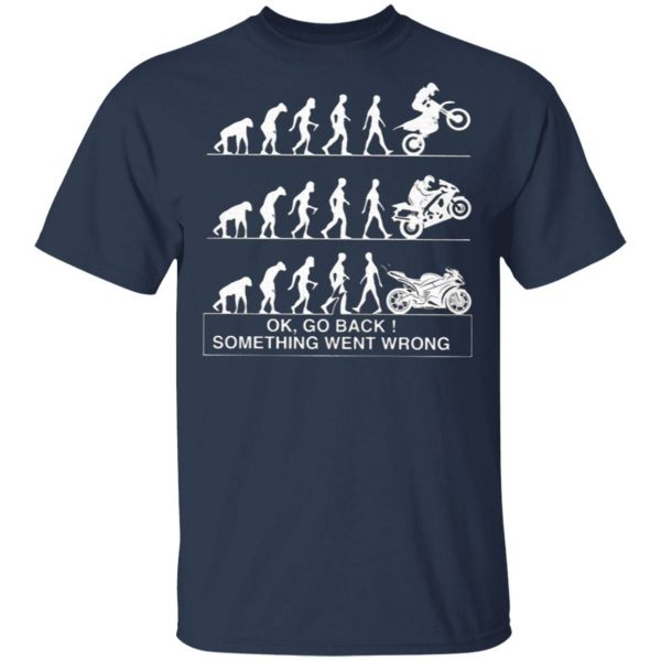 Bikers Ok Go Back Something Went Wrong T-Shirt