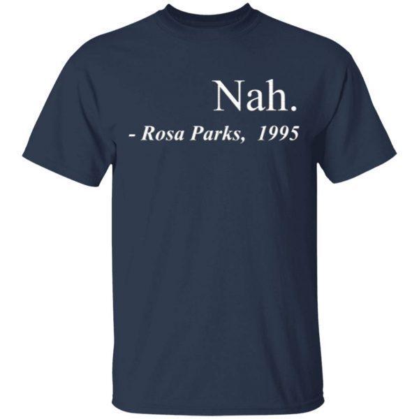 Nah Rosa Parks T-Shirt