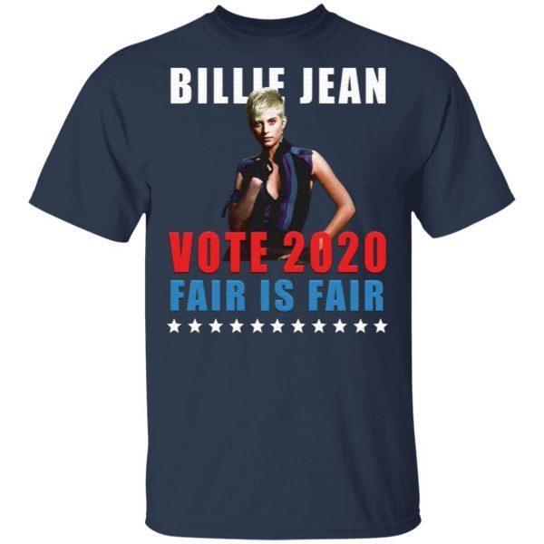 Billie Jean Vote 2020 Fair Is Fair T-Shirt