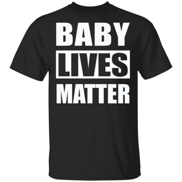 Baby Lives Matter T-Shirt