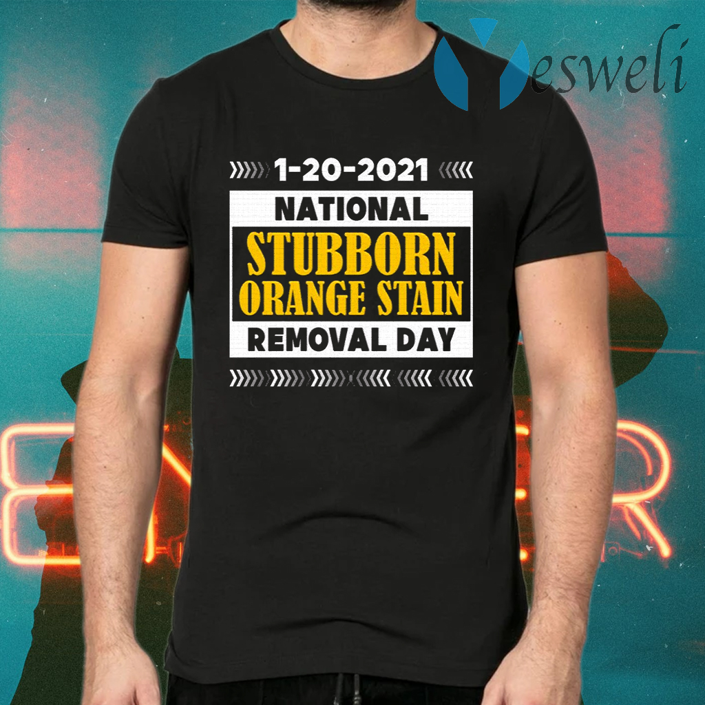 1-20-2021 National Stubborn Orange Stain Removal Day T-Shirts