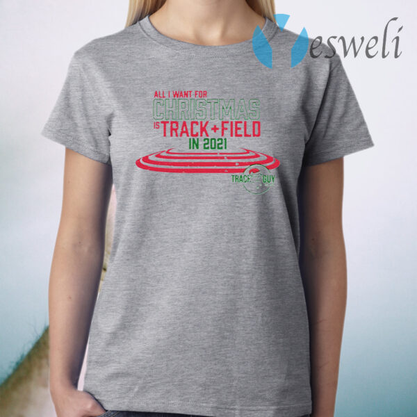 All I want For Christmas Is 2021 T-Shirt