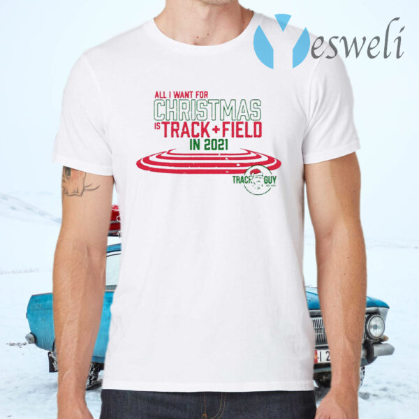 All I want For Christmas Is 2021 T-Shirts