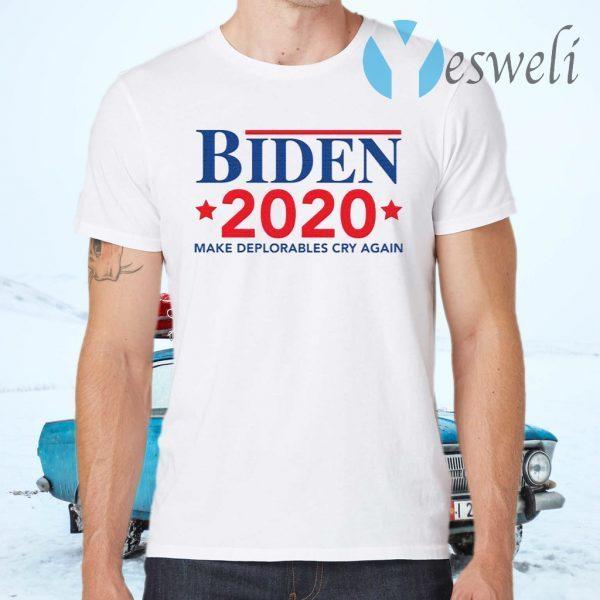 Biden 2020 Make Deplorables Cry Again T-Shirts