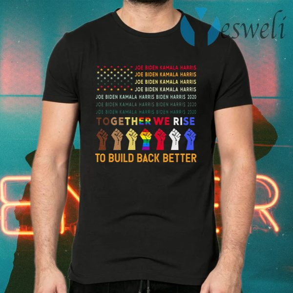 Biden Harris 2020 Build Back Better Unity Diversity Solidarity Fist Potus T-Shirts