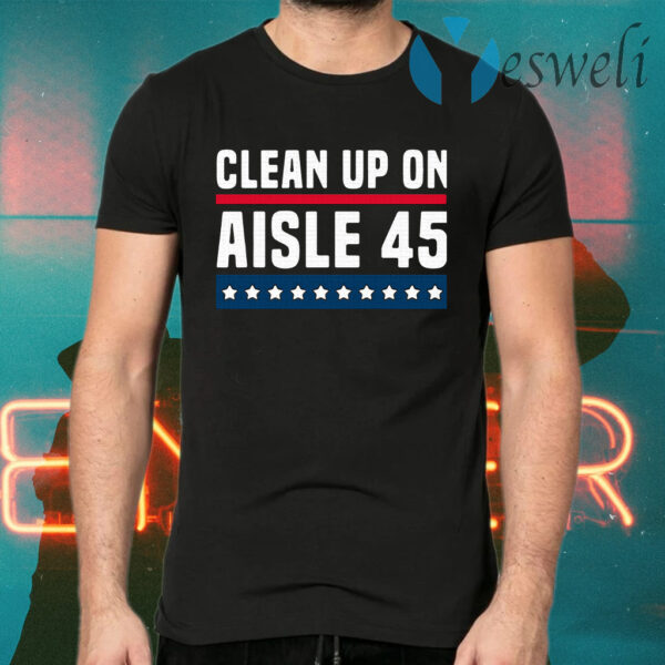 Clean Up On Aisle 45 T-Shirts