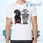 Dachshund Happy Father's Day To My Amazing Daddy Thanks For Putting Up With My Mom T-Shirts