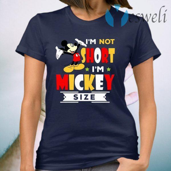 Disney I'm not short I'm Mickey size T-Shirt