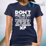 Dont Piss Me Off XP T-Shirt