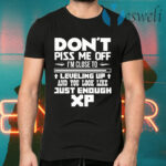 Dont Piss Me Off XP T-Shirts