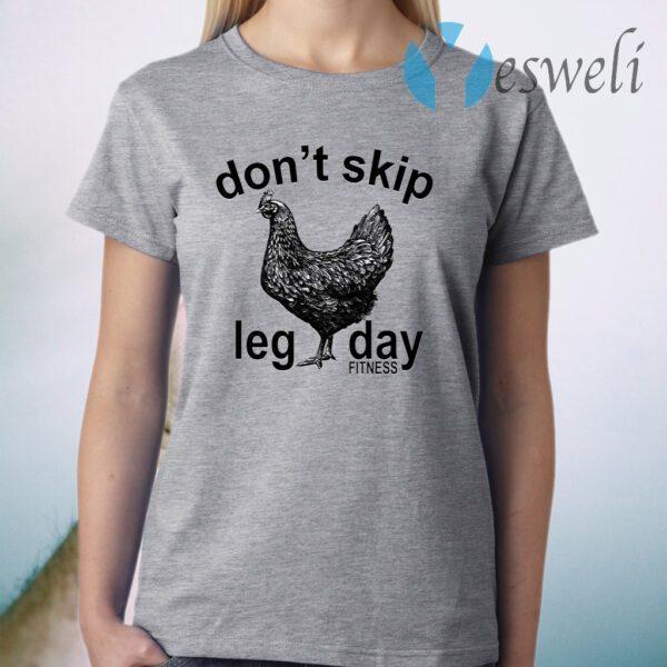 Don't skip leg day fitness tee co chicken T-Shirt