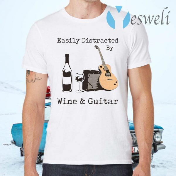 Easily Distracted By Wine And Guitar T-Shirts