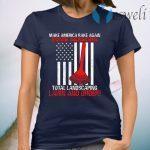 Four Seasons Total Landscaping Lawn and Order Make America Rake Again Plain Front T-Shirt