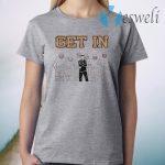 Get In Tee 2020 T-Shirt