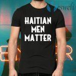Haitian men matter T-Shirts