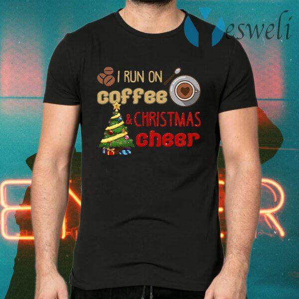 I Run On Coffee And Christmas Cheer T-Shirts