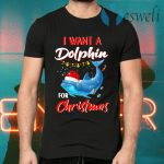 I Want A Dolphin For Christmas T-Shirts