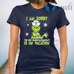 I am sorry the nice #Medicalassistant is on vacation Christmas T-Shirt