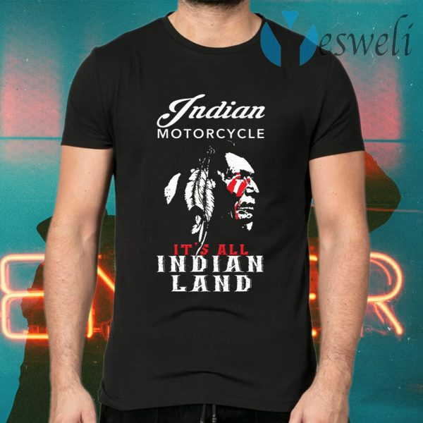 Indian Motorcycle It's All Indian Land T-Shirts