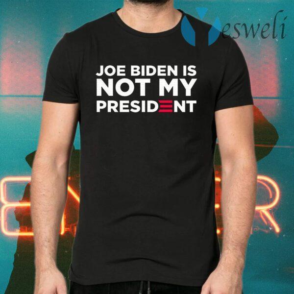 Joe biden is not my president T-Shirts