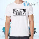 Jokic Murray 2020 T-Shirts