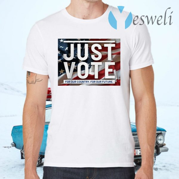 Just vote for our country for our future T-Shirts