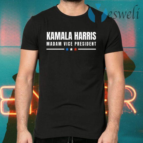 Kamala Harris Madam Vice President For 2020 T-Shirts