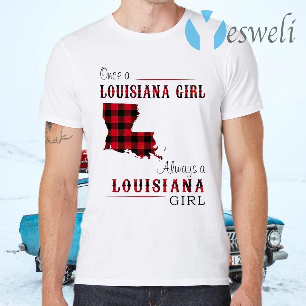 Once A Louisiana Girl Always A Louisiana Girl T-Shirts